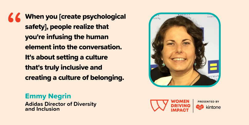 When you create psychological safety, people realize that you're infusing the human element into the conversation. It's about setting a culture that's truly inclusive and creating a culture of belonging
