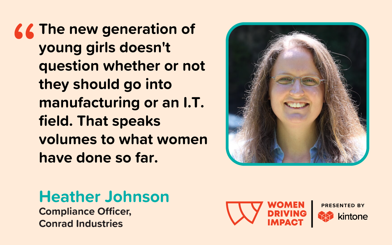 Heater Johnson quote, The new generation of young girls doesn't question whether or not they should go into manufacturing or an I.T. field. That speaks volumes to what women have done so far.