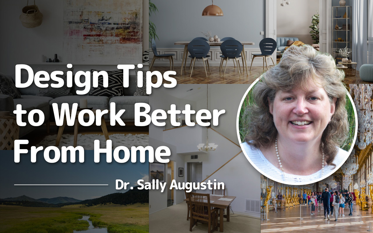 Design Tips to Work Better From Home, with doctor Sally Augustin