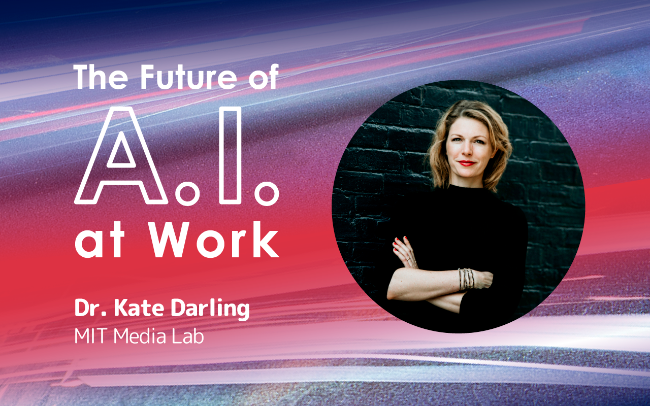 The Future of AI at work, interview with Dr. Kate Darling