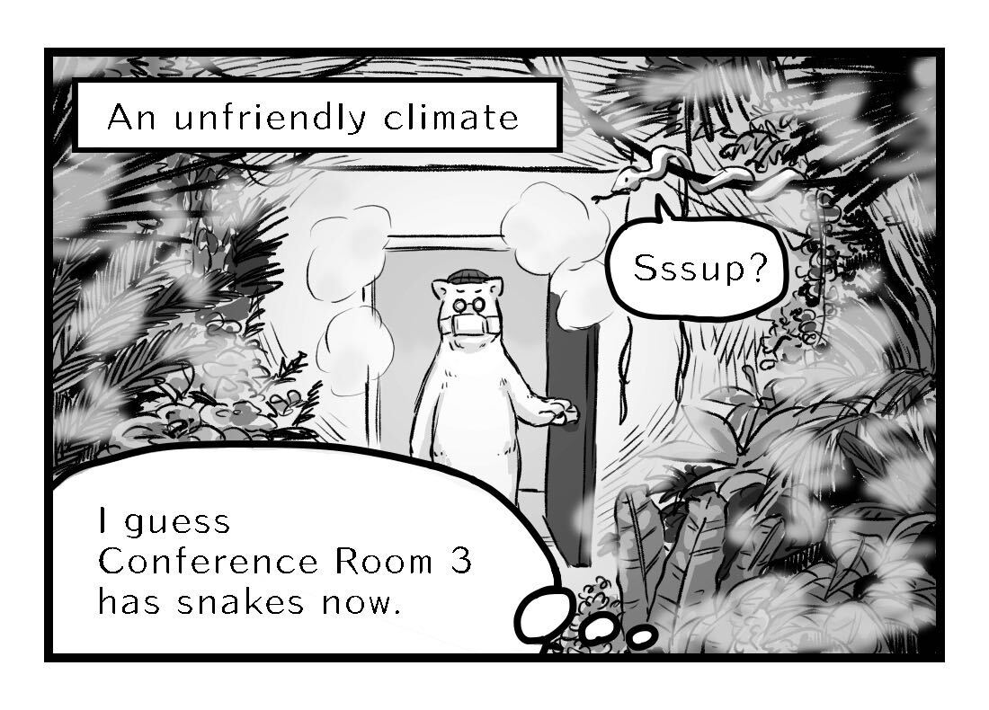 A climate so unfriendly some of the conference rooms have jungles with snakes