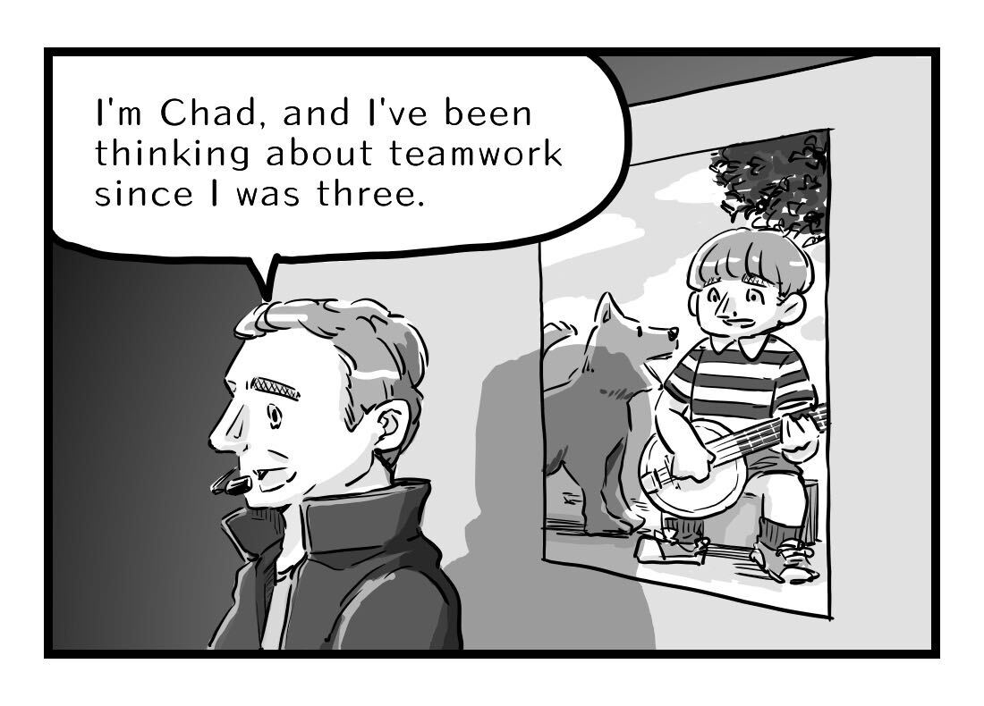 Chad has been thinking about teamwork since he was 3